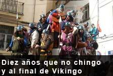 Diez a�os que no chingo y al final de vikingo